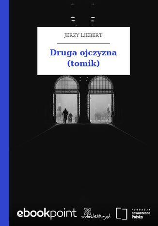 Okładka książki/ebooka Druga ojczyzna (tomik)
