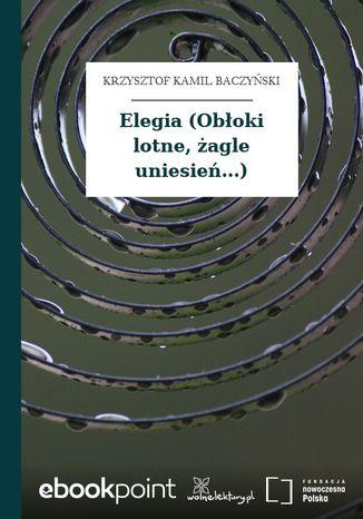 Okładka książki/ebooka Elegia (Obłoki lotne, żagle uniesień...)