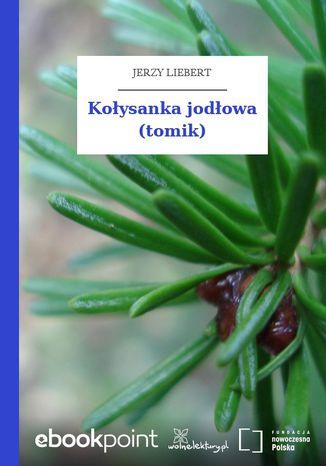 Okładka książki Kołysanka jodłowa (tomik)