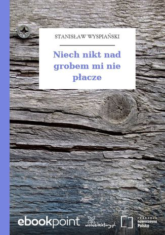 Okładka książki/ebooka Niech nikt nad grobem mi nie płacze