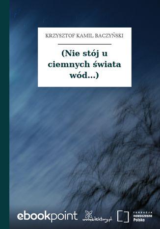 Okładka książki (Nie stój u ciemnych świata wód...)