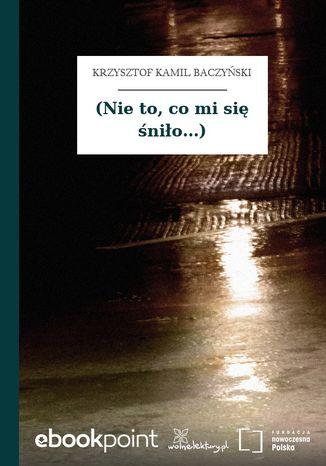 Okładka książki (Nie to, co mi się śniło...)