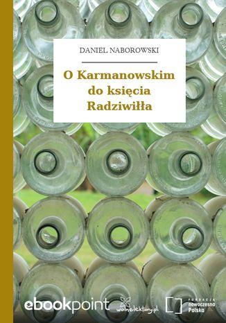 Okładka książki O Karmanowskim do księcia Radziwiłła