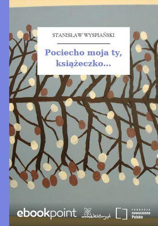 Okładka książki Pociecho moja ty, książeczko
