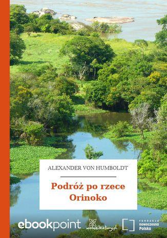 Okładka książki Podróż po rzece Orinoko