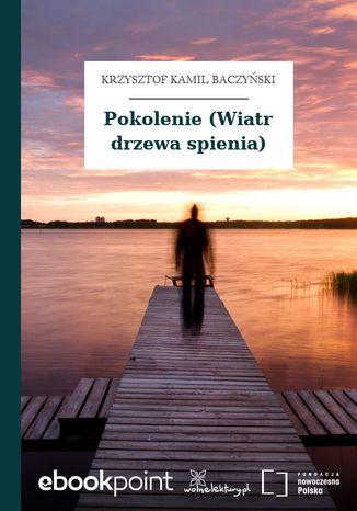 Okładka książki/ebooka Pokolenie (Wiatr drzewa spienia)