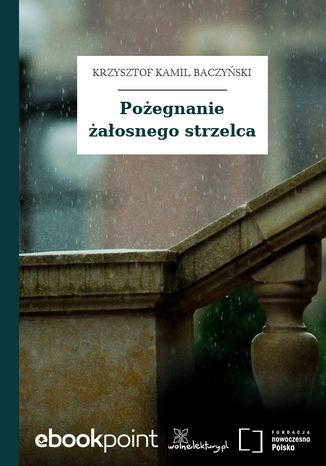Okładka książki/ebooka Pożegnanie żałosnego strzelca