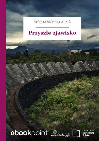 Okładka książki/ebooka Przyszłe zjawisko