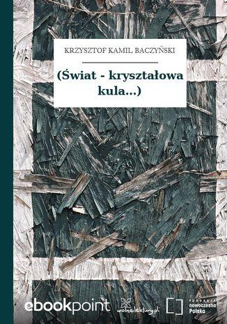 Okładka książki/ebooka (Świat - kryształowa kula...)