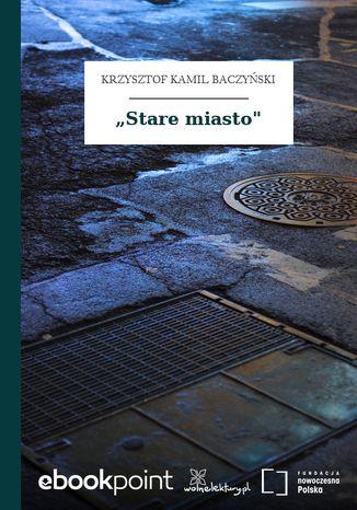 Okładka książki Stare miasto'