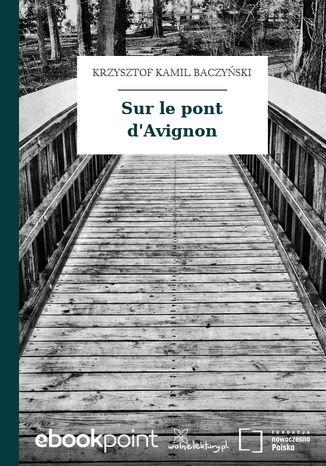 Okładka książki Sur le pont d'Avignon