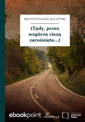 Okładka książki (Tędy, przez wzgórza ciszą zarośnięte...)