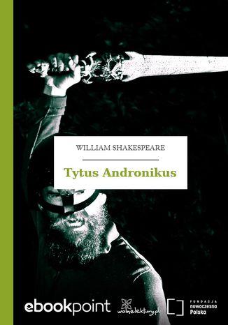 Okładka książki Tytus Andronikus