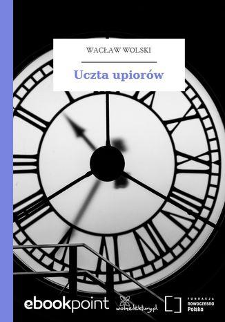 Okładka książki Uczta upiorów