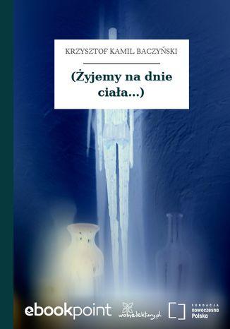 Okładka książki (Żyjemy na dnie ciała...)