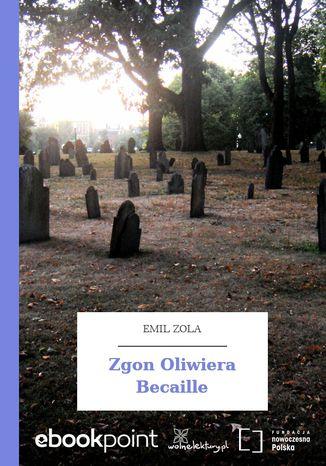 Okładka książki Zgon Oliwiera Becaille
