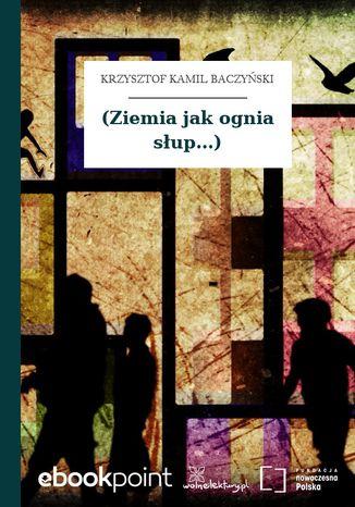 Okładka książki/ebooka (Ziemia jak ognia słup...)
