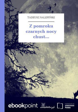 Okładka książki Z pomroku czarnych nocy chust