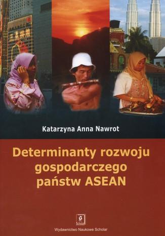 Determinanty rozwoju gospodarczego państw ASEAN