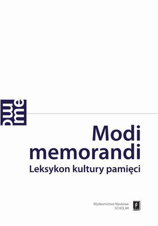 Okładka książki/ebooka Modi memorandi. Leksykon kultury pamięci