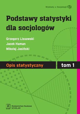 Okładka książki Podstawy statystyki dla socjologów Tom 1 Opis statystyczny