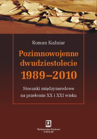 Pozimnowojenne dwudziestolecie 1989 - 2010