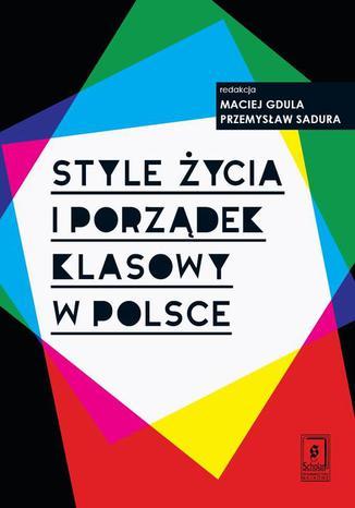 Okładka książki Style życia i porządek klasowy w Polsce