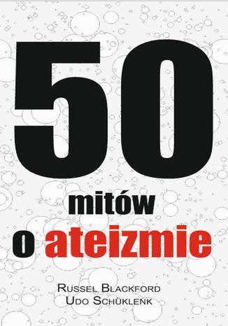 50 mitów o ateizmie