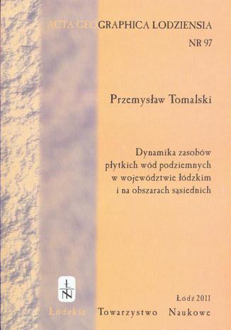 Okładka książki Acta Geographica Lodziensia t. 97/2011. Dynamika zasobów płytkich wód podziemnych w województwie łódzkim i na obszarach sąsiednich