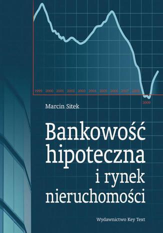 Okładka książki/ebooka Bankowość hipoteczna a rynek nieruchomości