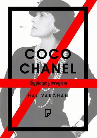 Okładka książki Coco Chanel. Sypiając z wrogiem