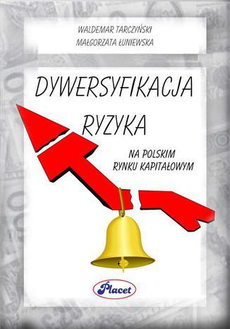 Dywersyfikacja ryzyka na polskim rynku kapitałowym