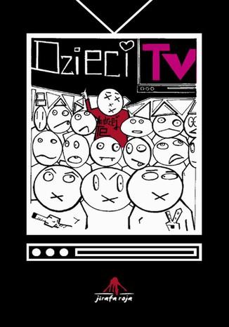 Okładka książki/ebooka Dzieci TV