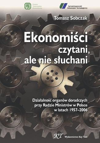 Ekonomiści czytani, ale nie słuchani
