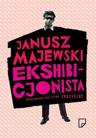 Okładka książki Ekshibicjonista Opowiadania nie tylko erotyczne