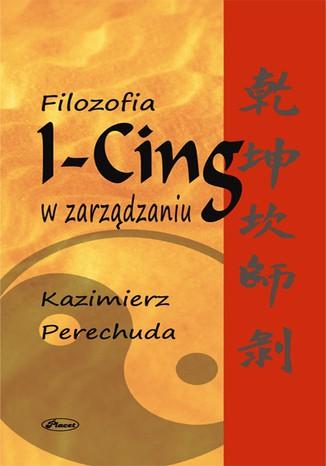 Okładka książki/ebooka Filozofia I-Cing w zarządzaniu