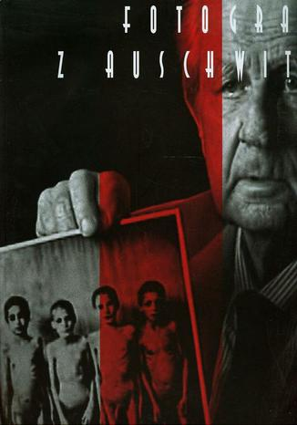 Okładka książki Fotograf z Auschwitz