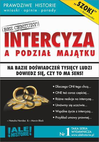 Okładka książki/ebooka Intercyza a podział majątku. Prawdziwe historie, wnioski, opinie, porady