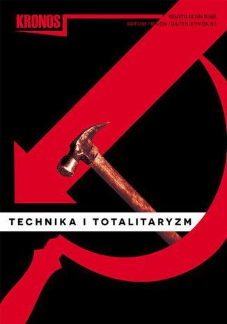 Kronos 3/2014 TECHNIKA I TOTALITARYZM