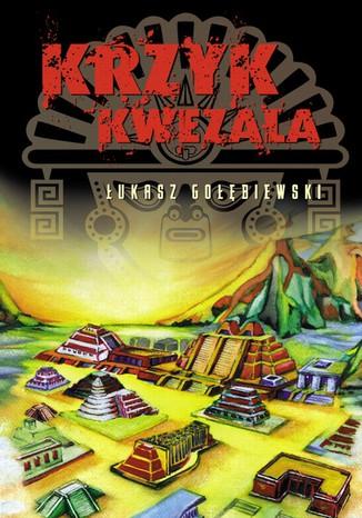 Okładka książki Krzyk Kwezala