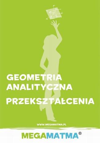 Okładka książki Matematyka-Geometria Analityczna, przekształcenia wg Megamatma