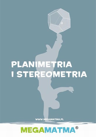 Okładka książki Matematyka-Planimetria, stereometria wg MegaMatma