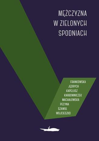 Okładka książki Mężczyzna w zielonych spodniach
