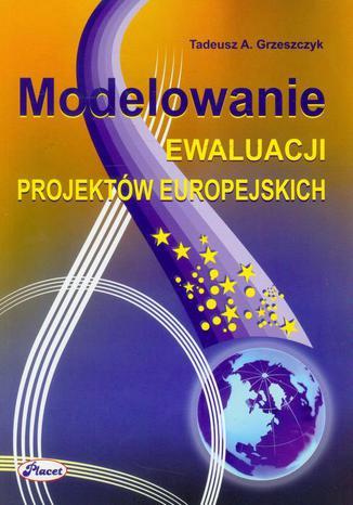Okładka książki Modelowanie ewaluacji projektów europejskich