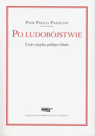 Okładka książki Po ludobójstwie. Eseje o języku, polityce i kinie