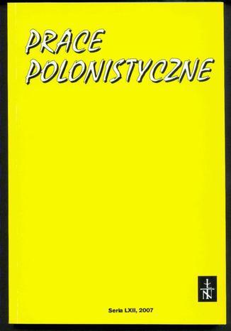 Prace Polonistyczne t. 62/2007
