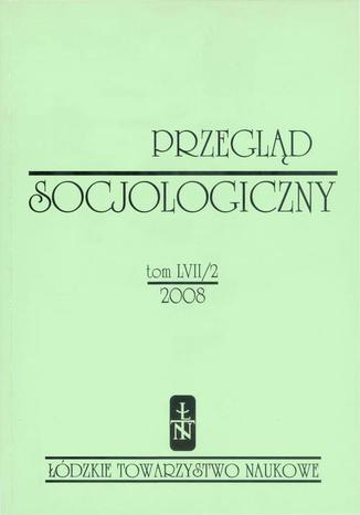 Okładka książki Przegląd Socjologiczny t. 57 z. 2/2008