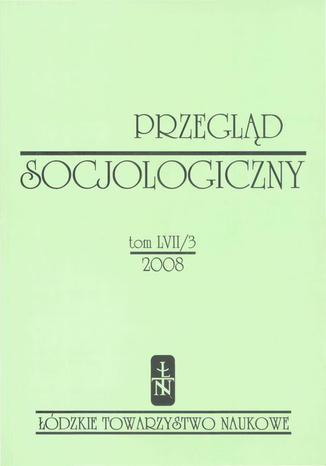 Przegląd Socjologiczny t. 57 z. 3/2008