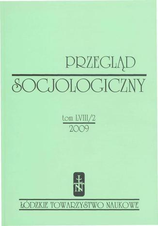 Przegląd Socjologiczny t. 58 z. 2/2009