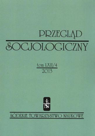 Przegląd Socjologiczny t. 62 z. 4/2013